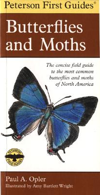 Peterson First Guide to Butterflies and Moths By Wright, Amy Bartlett (ILT)/ Peterson, Roger Tory (EDT)/ Opler, Paul A.