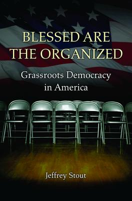 Blessed Are the Organized By Stout, Jeffrey